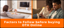 Factors to Follow before buying DTH Online
