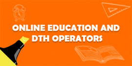 Online Education and DTH operators